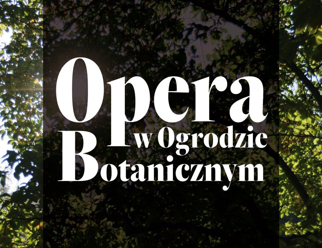 Opera wOgrodzie Botanicznym